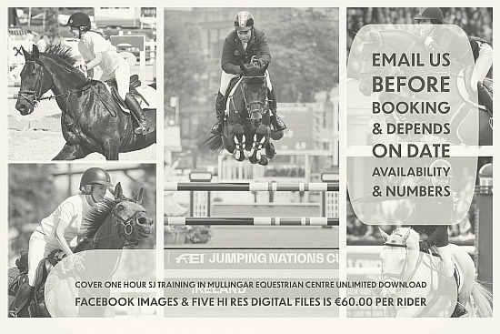 Cover One Hour SJ Training In Mullingar Equestrian Centre For Unlimited Download Facebook Images and 5 Hi Res Digital Files is €60.00jpg