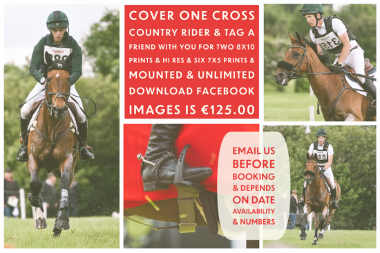Cover One Cross Country Rider and Tag A Friend With You For Two 8x10 Prints and Hi Res and 6 7X5 Prints and Mounted and Unlimited Download Facebook Images is €125.00 , Each Rider Will Get 1 8x10 and 3 7x5 inclu Files